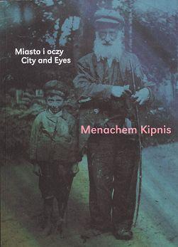 Menachem_Kipnis._Miasto_i_oczy.jpeg
